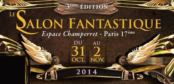 Le salon fantastique troisi me dition steampunk for Salon fantastique paris