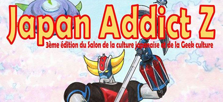 Japan Addict Z 2017 - salon du manga et de la culture Geek