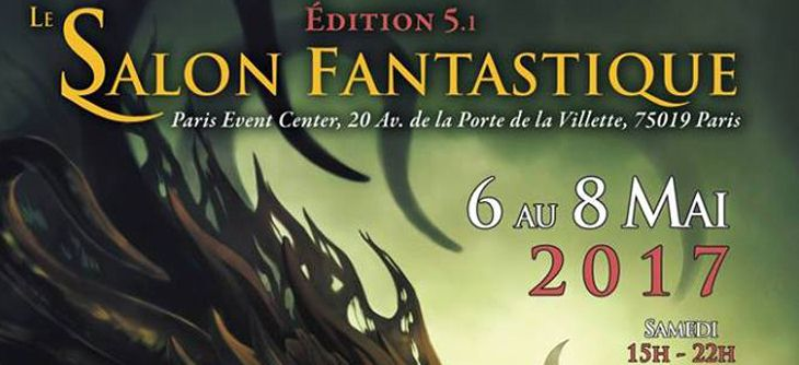 Le salon fantastique 2017 dition 5 1 monstres paris for Salon e commerce paris 2017