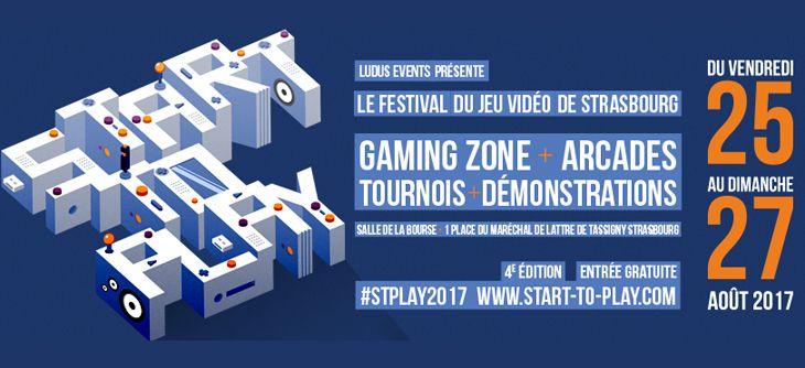 Start To Play 2017 - 4ème édition du festival du Jeu Vidéo de Strasbourg