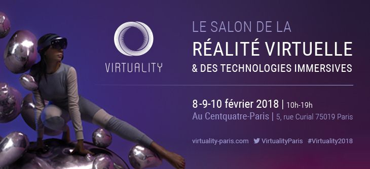 Virtuality 2018 2 me dition du salon parisien de la - Salon des technologies ...