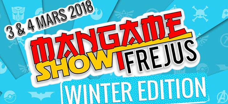 Mangame Show Fréjus 2018 Winter Edition