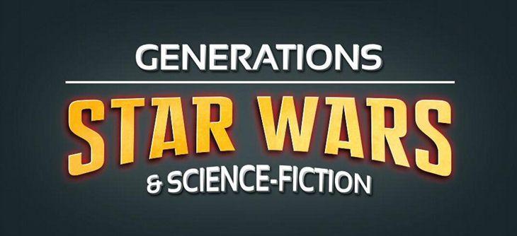 Générations Star Wars et Science-Fiction 2018