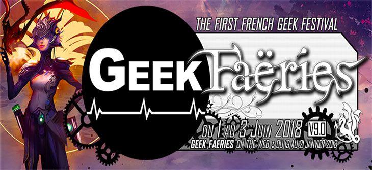 Geek Faëries 2018 - neuvième édition du festival de la culture Geek IRL