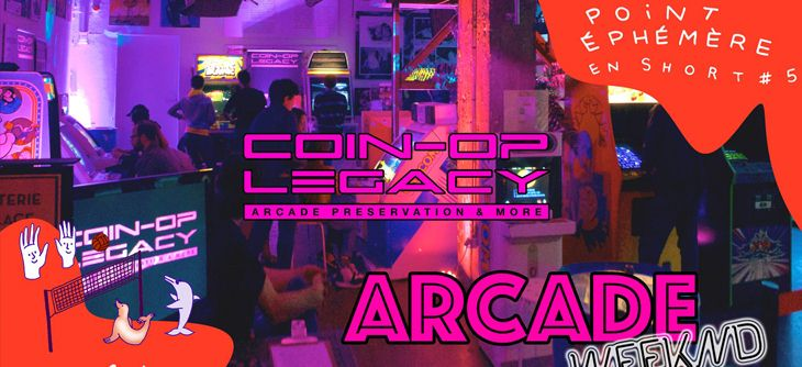 Coin-Op Legacy Arcade Weekend 2018 au Point Éphémère