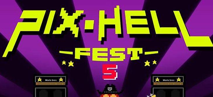 Pix Hell Fest 2019 - retro gaming et concerts gratuits