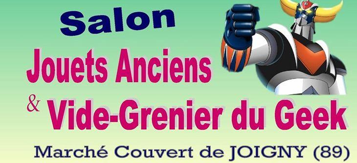 Vide Grenier du GEEK & Jouets Anciens à Joigny   Jeudi 30 mai 2019