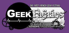 Geek Faëries V5.0 - édition 2014 du festival de la culture Geek