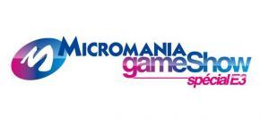 Micromania Game Show Spécial E3