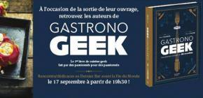 Rencontre Dédicace Gastronogeek, le Livre
