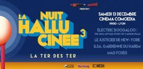 La Nuit Hallucinée 3 - la ter des ter au Cinéma Comoedia Lyon