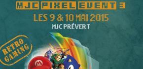 MJC Pixel Event 2015 - 3ème week end de la culture vidéo-ludique rétro