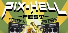 Pix Hell Fest - retro gaming et concerts gratuits