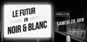 Soirée rétrofuturisme - Le Futur en noir et blanc