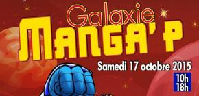 Galaxie Manga'P 2015