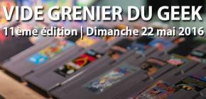 Vide Grenier du Geek Lyon 2016 - 11ème édition
