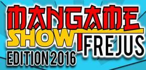 Mangame Show Fréjus 2016