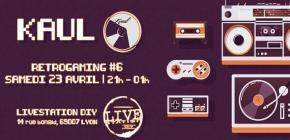 La nuit du Rétro-Gaming #6 KAUL