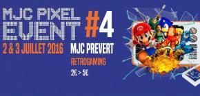 MJC Pixel Event 2016 - 4ème week end de la culture vidéo-ludique rétro