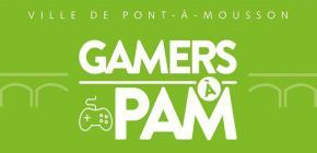 Gamers à PAM - Salon du jeu vidéo à Pont à Mousson
