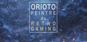 Exposition Orioto - Peintre du Retrogaming