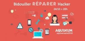 Aquiversaire 2016 - Bidouiller, réparer, hacker