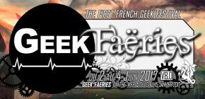 Geek Faëries 2017 - huitième édition du festival de la culture Geek