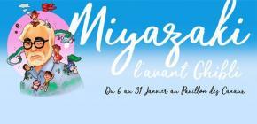 Exposition Miyazaki, l'avant Ghibli