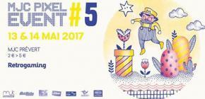 MJC Pixel Event 2017 - 5ème week end de la culture vidéo-ludique rétro