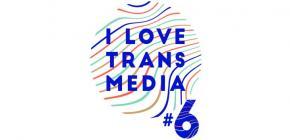 I Love Transmedia 2017 - 6ème édition