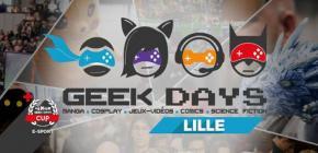 Geek Days 2018 - jeux video, comics, scifi, manga, cosplay à Lille
