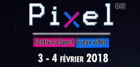 Pixel Festival 2018 - esport et jeux vidéo