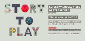 Start To Play 2018 - 5ème édition du festival du Jeu Vidéo de Strasbourg