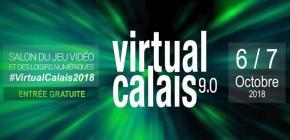 Virtual Calais 9.0 - édition 2018 du salon du jeu vidéo et des loisirs numériques