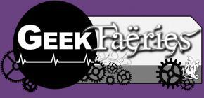 Geek Faëries 2019 - dixième édition du festival de la culture Geek IRL