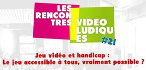 Les Rencontres Vidéoludiques - Jeu Vidéo et handicap