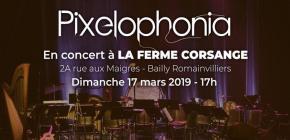 Grand Concert Pixelophonia pour Pixel Folies 2019