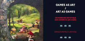 Games as Art - Art as Games - Exposition multi-artistes