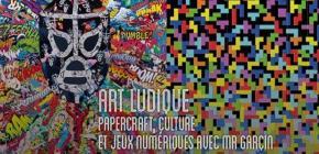 Exposition art ludique : papercraft, culture et jeux numériques
