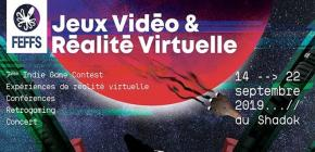 Jeux Vidéo et Réalité Virtuelle 2019 - FEFFS 2019