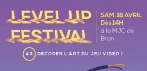 LEVEL UP Festival - décoder l'art du Jeu Vidéo