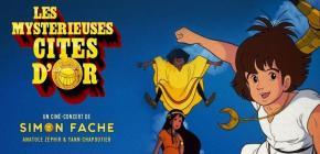 Ciné-concert Les Mystérieuses Cités d'Or