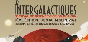 Intergalactiques 2021 - 9ème édition du Festival de Science-Fiction de Lyon