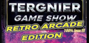 Tergnier Game Show : Retro Arcade Edition