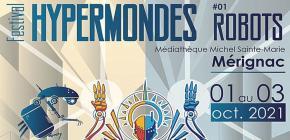 Festival Hypermondes #1 Robots