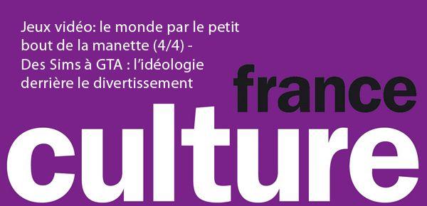 France Culture - Des Sims à GTA, l
