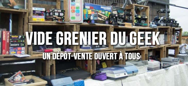 le 8 me vide grenier du geek lyon c 39 est aussi un d p t vente. Black Bedroom Furniture Sets. Home Design Ideas