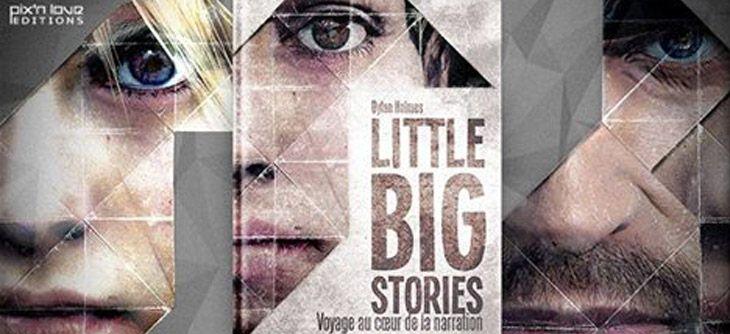 Little Big Stories - voyage au coeur de la narration par Dylan Holmes