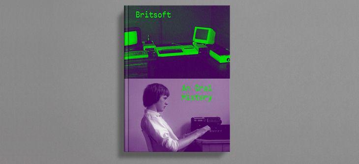 Britsoft An Oral History - une histoire du jeu vidéo britannique
