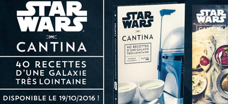 STAR WARS Cantina - le livre de cuisine officiel de la saga